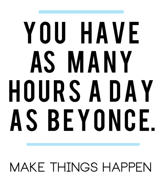you have as many hours as day beyonce